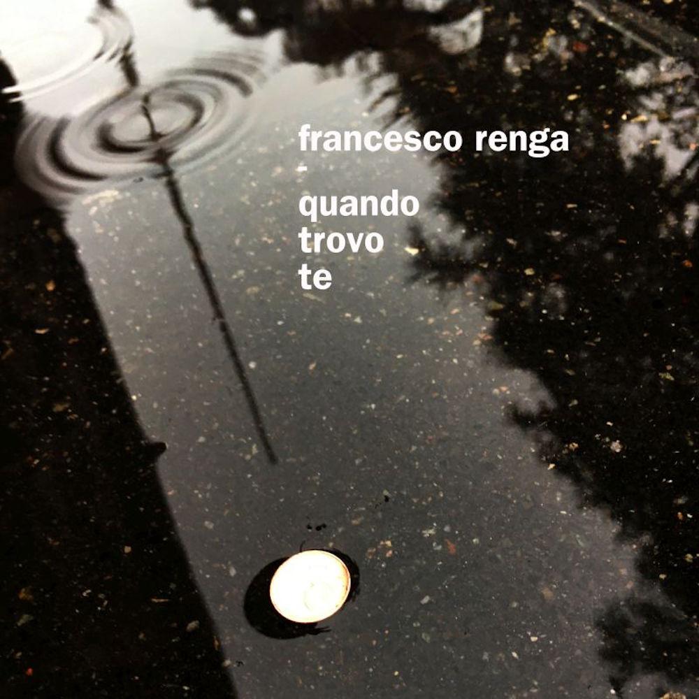 Francesco-Renga-quando-trovo-te-cover